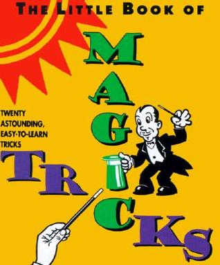 The Little Book of Magic Tricks by Steve Zorn