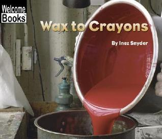 Wax to Crayons by Inez Snyder
