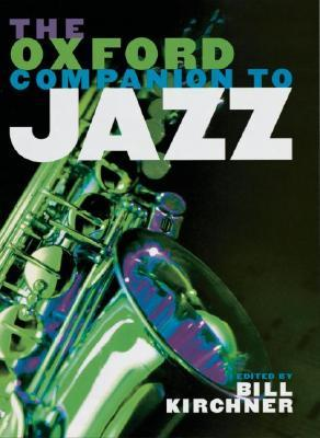 The Oxford Companion to Jazz by Bill Kirchner