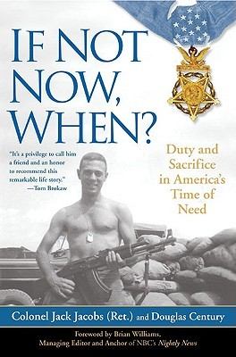 If Not Now, When? Duty and Sacrifice in America's Time of Need by Jack Jacobs
