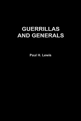 Guerrillas and Generals by Paul H. Lewis