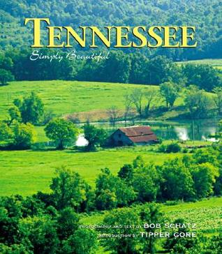 Tennessee Simply Beautiful  by  Schatz