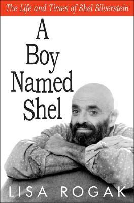 A Boy Named Shel by Lisa Rogak