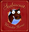 Seabiscuit the Wonder Horse by Meghan Mccarthy