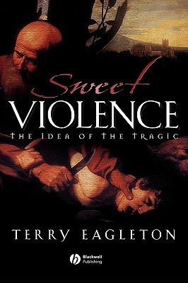 Sweet Violence by Terry Eagleton