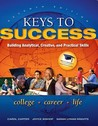 Keys to Success: Building Analytical, Creative and Practical Skills