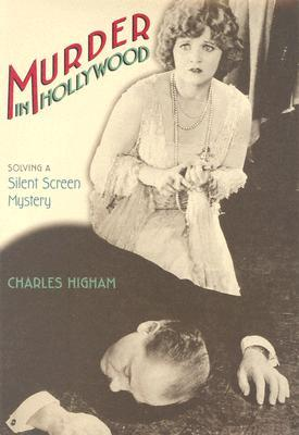 Murder in Hollywood: Solving a Silent Screen Mystery