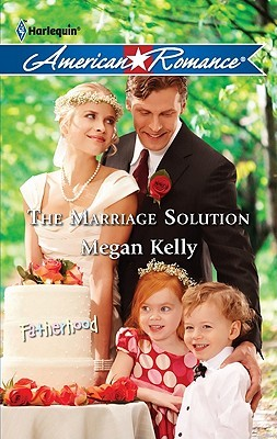 The Marriage Solution (Harlequin American Romance)