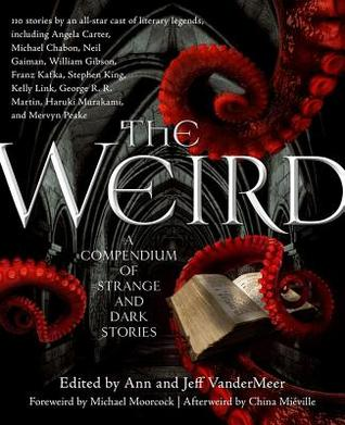 The Weird by Jeff VanderMeer