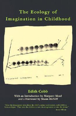 The Ecology of Imagination in Childhood by Edith Cobb
