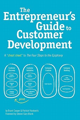 The Entrepreneur's Guide to Customer Development by Brant Cooper