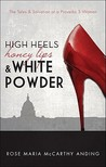High Heels, Honey Lips, & White Powder: The Tales & Salvation of a Proverbs 5 Woman