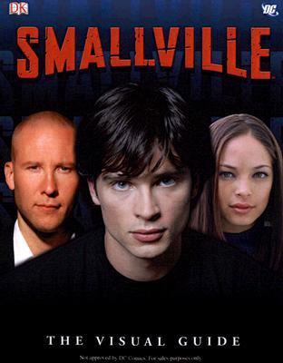 Smallville: The Visual Guide