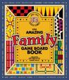 The Amazing Family Game Board Book (Amazing Game Board Books)