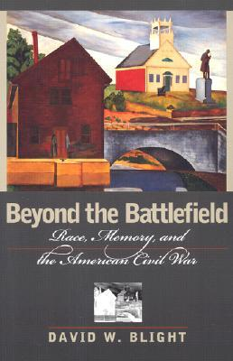 Beyond the Battlefield by David W. Blight