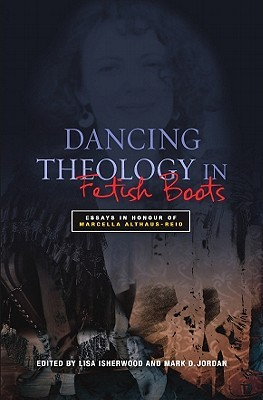 Dancing Theology in Fetish Boots by Lisa Isherwood