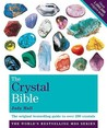 The Crystal Bible: The Definitive Guide to Over 200 Crystals Volume 1.