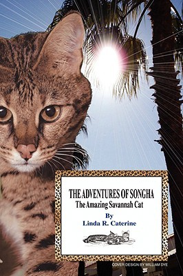 The Adventures of Songha by Linda R. Caterine