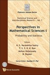 Perspectives in Mathematical Sciences I: Probability and Statistics