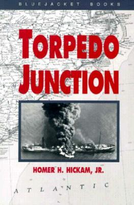 Torpedo Junction by Homer Hickam