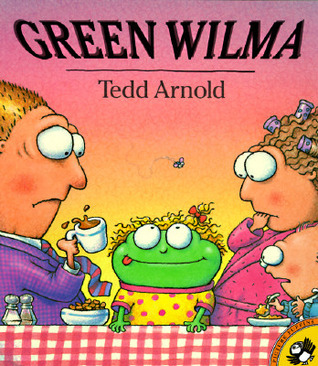 Green Wilma by Tedd Arnold
