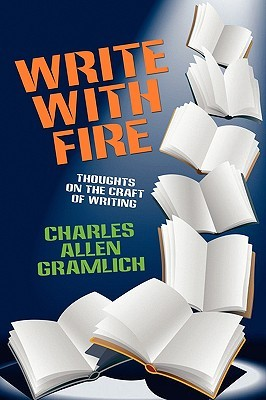 Write with Fire by Charles Allen Gramlich