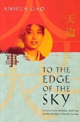 To the Edge of the Sky by Anhua Gao