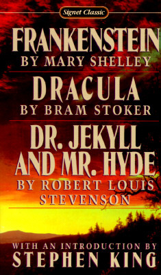 Frankenstein / Dracula / Dr Jekyll And Mr Hyde by Mary Shelley