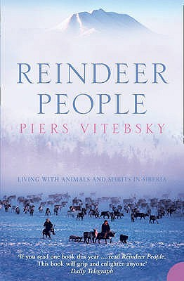 Reindeer people: Living with Animals and Spirits in Siberia