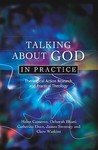 Talking about God in Practice: Theological Action Research and Practical Theology