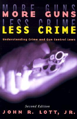 More Guns, Less Crime by John R. Lott