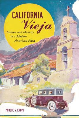 California Vieja by Phoebe Kropp