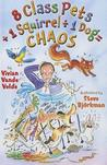 8 Class Pets + 1 Squirrel [Divided By] 1 Dog = Chaos by Vivian Vande Velde
