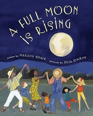 A Full Moon Is Rising by Marilyn Singer