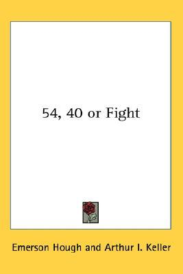 54-40 or Fight by Emerson Hough