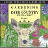Gardening in Deer Country: South and West: Zones 8-9-10