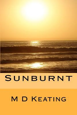 Sunburnt by M.D. Keating