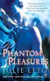 Phantom Pleasures by Julie Leto