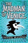 The Madman of Venice. Sophie Masson