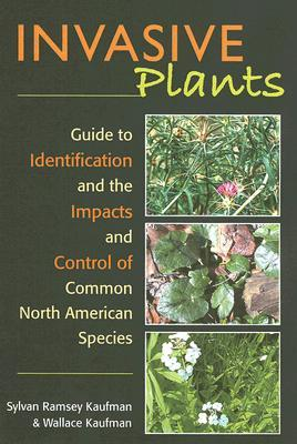 Invasive Plants by Sylvan R. Kaufman
