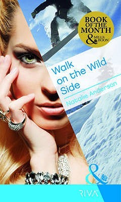 Walk on the Wild Side by Natalie Anderson