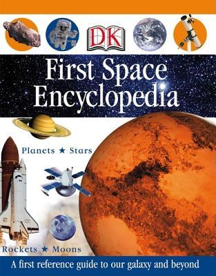 First Space Encyclopedia by Caroline Bingham