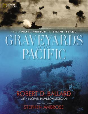Graveyards of the Pacific by Robert D. Ballard