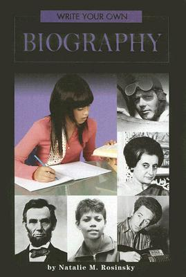 Write Your Own Biography by Natalie M. Rosinsky