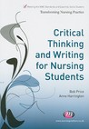 Critical Thinking And Writing For Nursing Students (Transforming Nursing Practice)