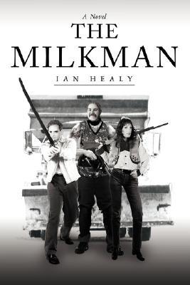 The Milkman by Ian Thomas Healy