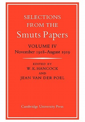 Selections from the Smuts Papers: Volume 4, November 1918-August 1919