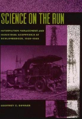 Science on the Run: Information Management and Industrial Geophysics at Schlumberger, 1920-1940