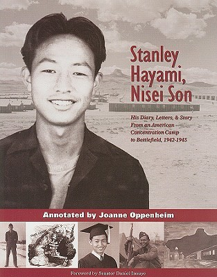 Stanley Hayami, Nisei Son: His Diary, Letters, and Story from an American Concentration Camp to Battlefield, 1942-1945