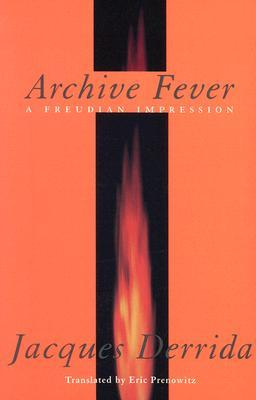 Archive Fever by Jacques Derrida